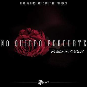 No Quiero Perderte (feat. Mindel)