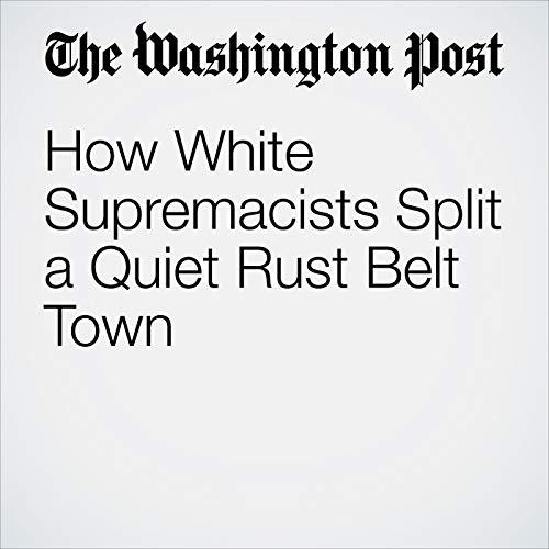 How White Supremacists Split a Quiet Rust Belt Town copertina