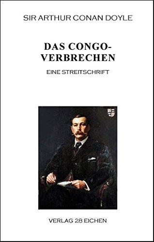 Arthur Conan Doyle: Ausgewählte Werke: Das Congoverbrechen. Eine Streitschrift
