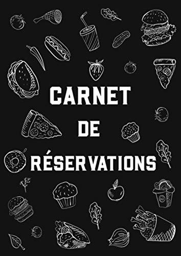 Carnet de Réservations: Carnet Journalier pour Restaurateur / Livret Grand Format 21 x 29 cm, 367 pages / Très utile pour un Restaurant