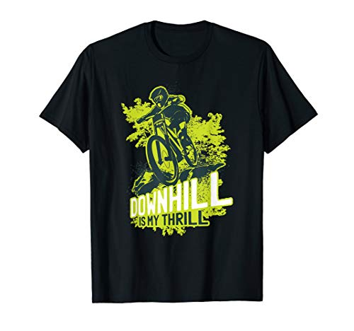 Mountain Bike - MTB Downhill Is My Thrill Biking Cycling T-Shirt