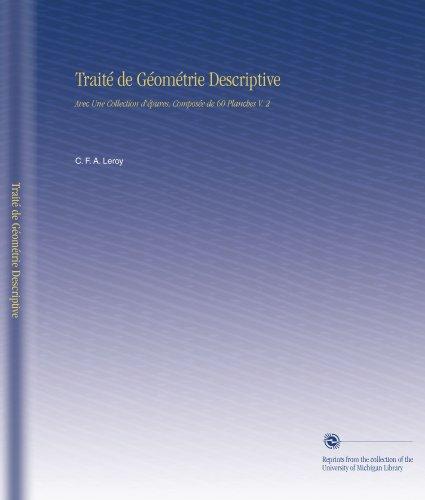 Traité de Géométrie Descriptive: Avec Une Collection d'épures, Composée de 60 Planches V. 2 (French Edition)