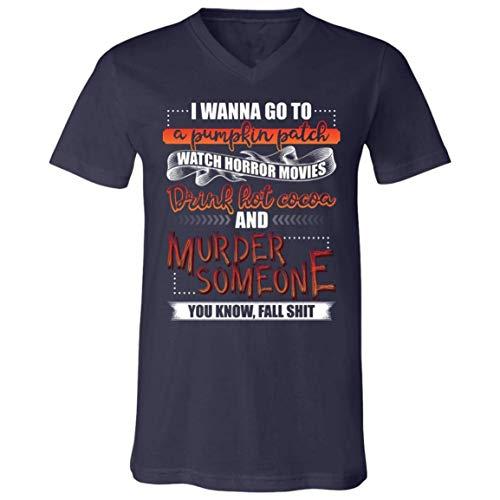 Hoyoiun Camiseta para Hombre de Cuello en v Women's I Wanna Go to A Pumpkin Patch Watch Películas de Terror Beber Hot Cocoa Murder Someone Funny
