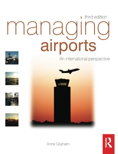 Managing Airports, Third Edition: An international perspective