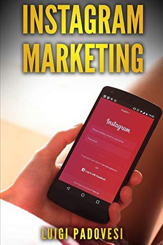 INSTAGRAM MARKETING: Vendere e acquisire clienti B2C online su Internet per funnel di vendita e conversione, strategia di marketing e automazione dei social network con influencer e follower