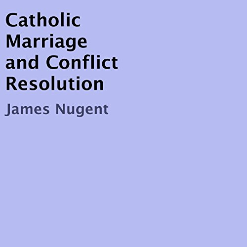 Catholic Marriage and Conflict Resolution audiobook cover art