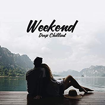 Weekend Deep Chillout