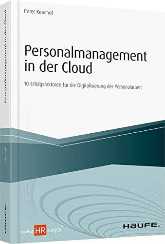 Personalmanagement in der Cloud: 10 Erfolgsfaktoren für die Digitalisierung der Personalarbeit