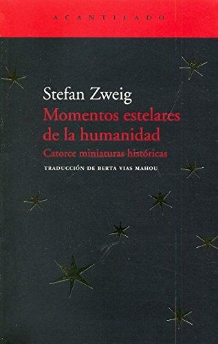 Momentos estelares de la humanidad: catorce miniaturas...