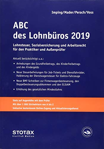ABC des Lohnbüros 2019: Lohn- und Gehaltsabrechnung 2019 von A-Z. Lohnsteuer. Sozialversicherung. Mit Beiträgen zum Arbeitsrecht