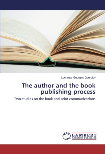 The author and the book publishing process: Two studies on the book and print communications