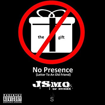 No Presence (Letter to an Old Friend)