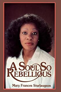 A Soul So Rebellious