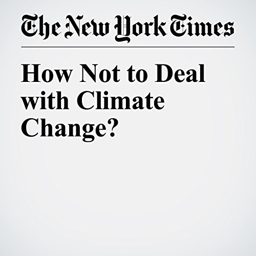 How Not to Deal with Climate Change? audiobook cover art