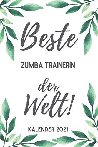 Beste Zumba Trainerin der Welt Kalender 2021: Din A5 I Taschenkalender 2021 I Buchkalender 2021 I Schönes Geschenk Kollegen & Familie
