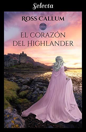 El corazón del highlander (Bilogía La bruma del tiempo 1)