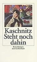 Kaschnitz, M: Steht noch dahin
