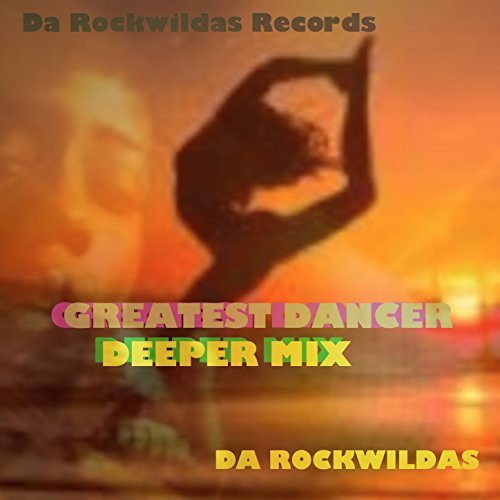 Greatest Dancer (Deeper Mix)