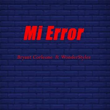 Mi error (feat. WonderStylez & Bryant Corleone)