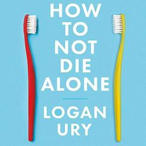 How to Not Die Alone cover art