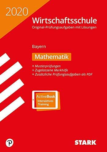 STARK Original-Prüfungen Wirtschaftsschule 2020 - Mathematik - Bayern
