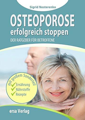 Osteoporose erfolgreich stoppen: Der Ratgeber für Betroffene