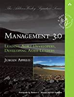 Management 3.0: Leading Agile Developers, Developing Agile Leaders (Addison-Wesley Signature Series (Cohn))