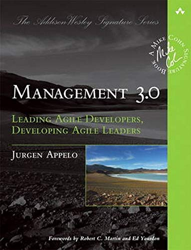 Appelo Jurgen, Management 3.0. Leading Agile Developers, Developing Agile Leaders