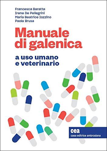 Manuale di galenica a uso umano e veterinario. Con espansione online