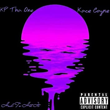 Had to Hit It (feat. Kace Cayne)