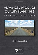 Advanced Product Quality Planning: The Road to Success (Practical Quality of the Future)