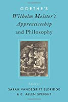 Goethe's Wilhelm Meister's Apprenticeship and Philosophy