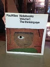 Paul Klee Notebooks: The Thinking Eye: The Thinking Eye (v. 1)
