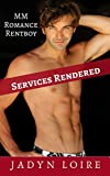 Services Rendered: Gay MM Explicit Erotica (English Edition)
