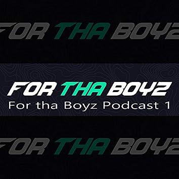 For tha Boyz Podcast 1