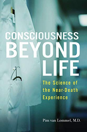 Consciousness Beyond Life: The Science of the Near-Death Experience (English Edition)