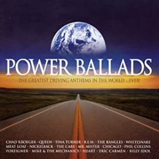 Power Ballads: The Greatest Driving Anthems In The World... Ever!