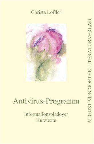 Antivirus-Programm: Informationsplädoyer. Kurztexte