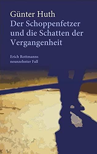 Der Schoppenfetzer und die Schatten der Vergangenheit: Erich Rottmanns neunzehnter Fall