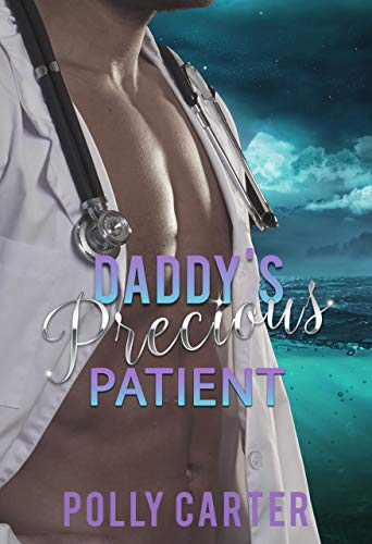 Daddy's Precious Patient (Claimed by Daddy Book 2)