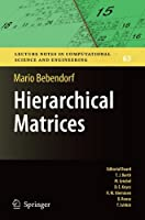 Hierarchical Matrices: A Means to Efficiently Solve Elliptic Boundary Value Problems (Lecture Notes in Computational Science and Engineering) by Mario Bebendorf(2008-06-10)