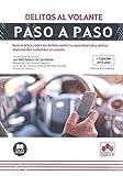 Delitos al volante. Paso a paso: Guía práctica sobre los delitos contra la seguridad vial y delitos imprudentes cometidos al volante: 1