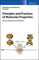 Principles and Practices of Molecular Properties: Theory, Modeling, and Simulations