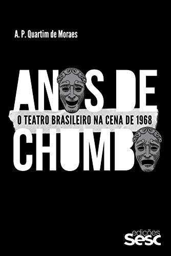 Anos de chumbo: O teatro brasileiro na cena de 1968