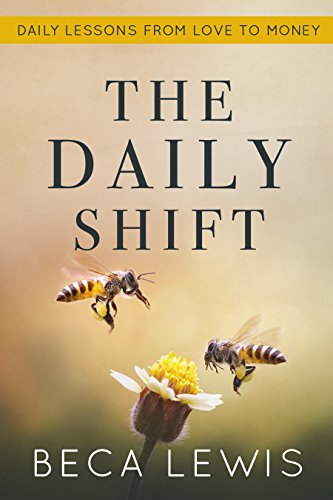 The Daily Shift: Daily Lessons From Love To Money (The Shift)
