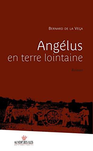 Angélus en terre lointaine (French Edition)