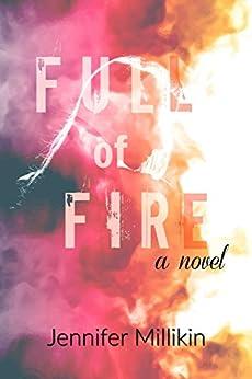 Full of Fire by [Jennifer Millikin]