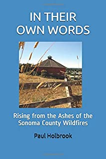 IN THEIR OWN WORDS: Rising from the Ashes of the Sonoma County Wildfires (IN THIER OWN WORDS)