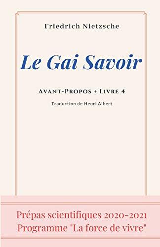 Le Gai Savoir, Avant-Propos + Livre 4 - Prépas scientifiques 2020-2021