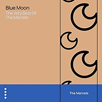Blue Moon - The Very Best of the Marcels